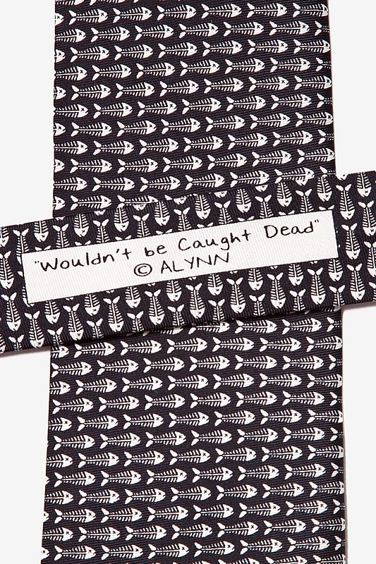 Wouldn't be Caught Dead Tie Photo (5)
